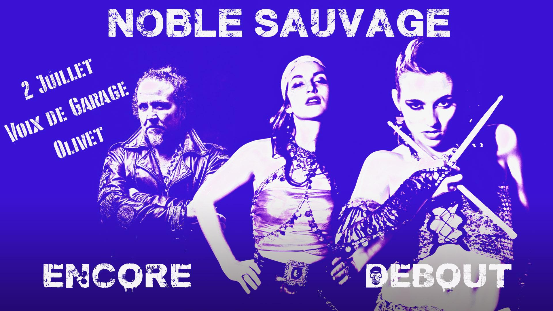 Noble Sauvage: Encore Debout!!!